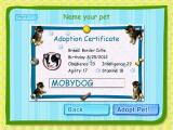 "Dogz Windows A dog has been adopted, say ""Hello"" to MOBYDOG. The certificate can be printed."