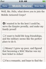 Mobile Armored Marine iPhone As with everything else in these Choice of Games, we work out our background by picking items from lists.