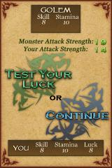 Fighting Fantasy: Citadel of Chaos iPhone One use for Luck -- re-rolling bad combat outcomes.