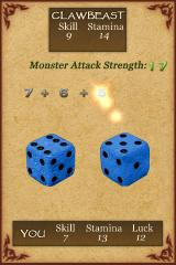 Fighting Fantasy: Creature of Havoc iPhone I roll the dice, but the computer helpfully does the arithmetic for me.