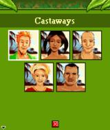Survivor: Expedition Robinson J2ME 5 castaways, you may choose to play as anyone of them