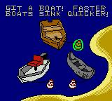Billy Bob's Huntin'-n-Fishin' Game Boy Color We have the choice between three boats. They determine the speed we can move and the time limit.