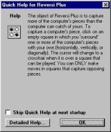 Reversi Plus Windows This optional 'Quick help' screen is displayed when the game loads