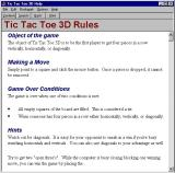Tic Tac Toe 3D Windows There is a detailed help file. It is accessed via the menu bar and opens in a new window.
