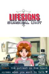 LifeSigns: Surgical Unit Nintendo DS Nurse Hoshi teaches you the basics of diagnosing the patient's illness.