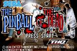 The Pinball of the Dead Game Boy Advance Defeat the dead in this pinball game...