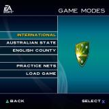 Cricket 2004 PlayStation 2 These are the game modes. Each option leads to more choices, for example after selecting Australian State the player must choose between a Full season, the Pura Cup or the ING Cup.