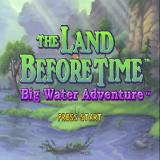The Land Before Time: Big Water Adventure PlayStation The game's title screen follows a short animated sequence showing the Great Valley in the rain
