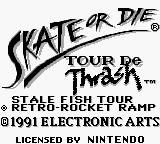 Skate or Die: Tour de Thrash Game Boy Title Screen.