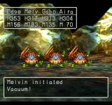 Dragon Warrior VII PlayStation Battle against little somewhat-cute guys in a cave. Melvin here initiates Vacuum. I hope it's as damaging as it sounds