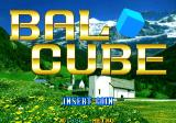 Bal Cube Arcade Title screen B