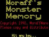 Moraff's Monster Memory DOS The game's title screen is only displayed after the player has selected their screen resolution.