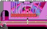 Leisure Suit Larry III: Passionate Patti in Pursuit of the Pulsating Pectorals DOS An amusing comment at the casino. Note the different colors for message font and backgrounds - you can change them in-game