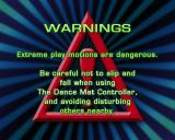 "Dancing Stage Fusion PlayStation 2 This warning and another, which says ""Keep a safe distance from the TV, read the Dance at instructions, and be considerate of neighbours"" precede the title screen"