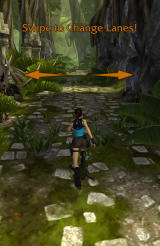 Lara Croft: Relic Run Android There is a brief, interactive tutorial when you start the game for the first time.