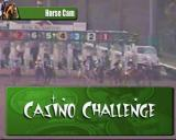 Casino Challenge PlayStation 2 The horse races are grainy videos of actual races from Los Alamitos Race Course