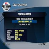 Tiger Woods PGA Tour 2003 PlayStation 2 The Tiger Challenge. The player must beat one golfer to earn cash and unlock the next before eventually facing Tiger Woods himself. This is the first challenge