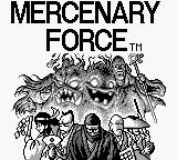 Mercenary Force Game Boy Mercenary Force title screen.