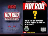 Hot Rod: Garage to Glory Windows Winning the tournaments get your car(s) on the covers of Hot Rod magazines