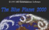 The Blue Planet 2000 DOS Title Screen.