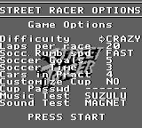 Street Racer Game Boy Game options. Crazy.