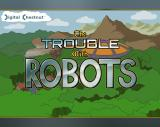 The Trouble with Robots Windows Starting screen / Intro (Demo)