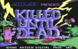 Killed Until Dead Commodore 64 Title screen