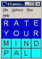 15 Puzzle Windows The 'Rate Your Mind Pal' puzzle opens in a really tiny window