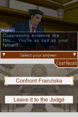 Phoenix Wright: Ace Attorney - Justice for All Nintendo DS You need to choose how to deal with the situation